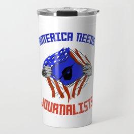 America Needs Journalist USA Flag Journalism Writer Gift Travel Mug