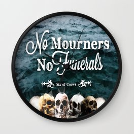 No Mourners - White Wall Clock