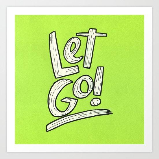Let Go! Art Print