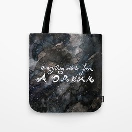 everything starts from a dream Tote Bag