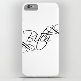 Bitch iPhone Case