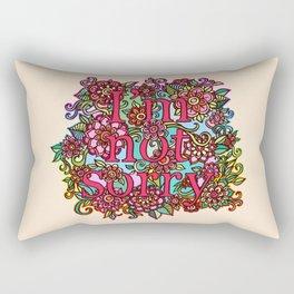 I'm not sorry.  Rectangular Pillow