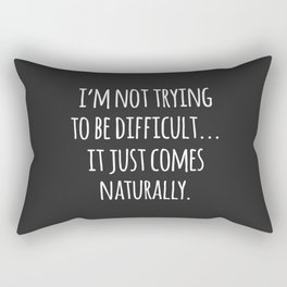 Trying To Be Difficult Funny Quote Rectangular Pillow