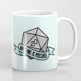 Anything is Possible D20 Coffee Mug