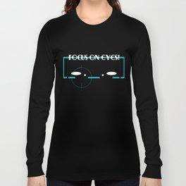 Motivational Focus Tshirt Design Focus on eyes Long Sleeve T-shirt