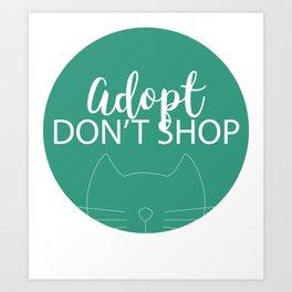 Adopt - cat Art Print