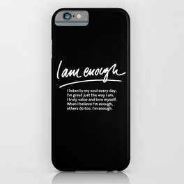 Wise Words: I am enough + text iPhone Case