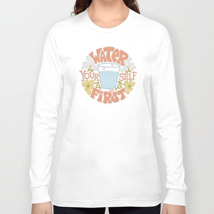 Water Yourself First Long Sleeve T-shirt