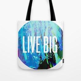 LIVE BIG Tote Bag