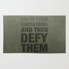 KNOW YOUR LIMITATIONS AND THEN DEFY THEM Rug