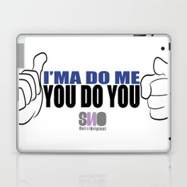 i'ma do me you do you Laptop & iPad Skin
