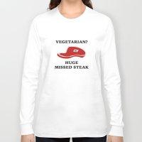 vegetarian Long Sleeve T-shirts featuring Vegetarian? Huge Missed Steak by AmazingVision