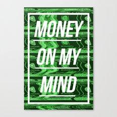 Money On My Mind Canvas Print