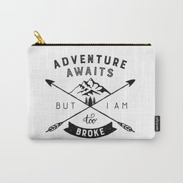 Too Broke for Adventures Carry-All Pouch