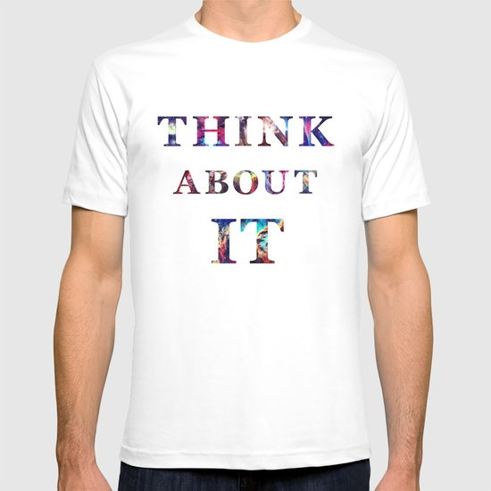 Space: Think About It T-shirt