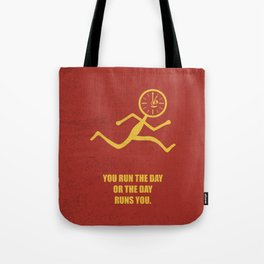 Lab No. 4 - You Run The Day Or The Day Runs You Corporate Start-up Quotes Tote Bag