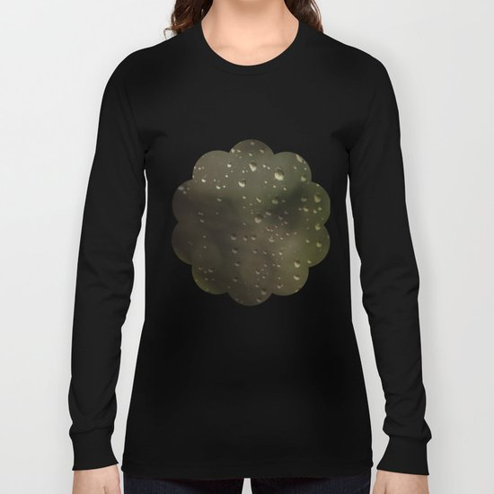 If you want the rainbow, you gotta put up with the rain Long Sleeve T-shirt