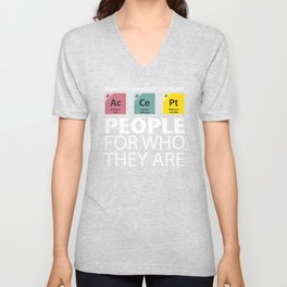 Accept People For Who They are | Periodic Table Unisex V-Neck