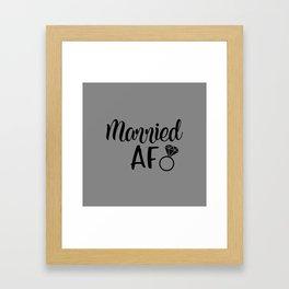 Married AF - Grey Framed Art Print
