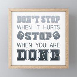 Don't Stop When It Hurts Framed Mini Art Print