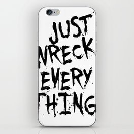 Just Wreck Everything iPhone Skin