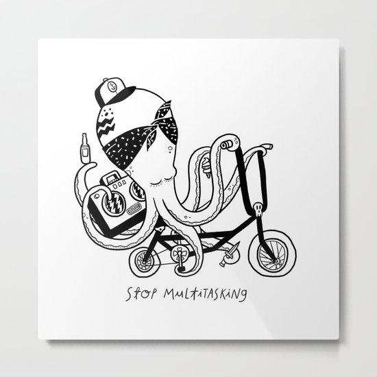 Stop Multitasking Metal Print