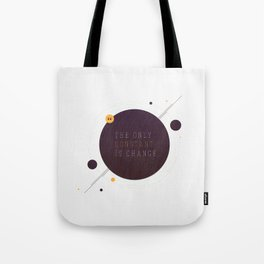 Only Constant is Change Tote Bag