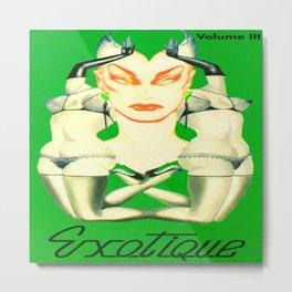 Exotique Metal Print