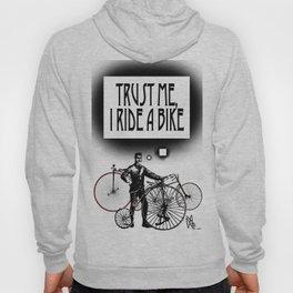 Trust me, I ride a Bike Hoody