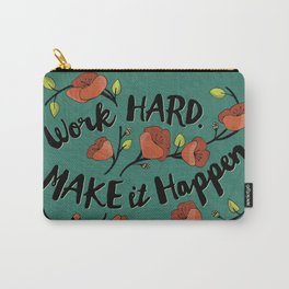 Work Hard. Make it Happen. Carry-All Pouch
