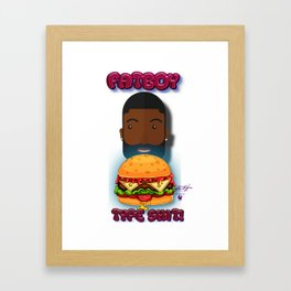 Fat Boy Shit! Framed Art Print
