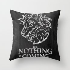 The Nothing is Coming  Throw Pillow