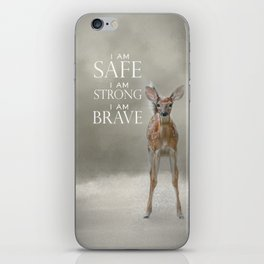 I am Safe I am Strong I am Brave Baby Deer iPhone Skin