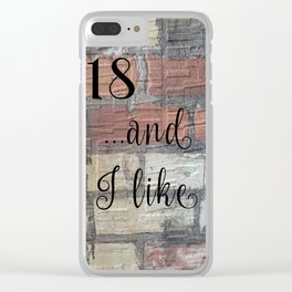 2018 And I Like It Clear iPhone Case