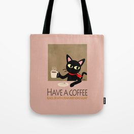 Have a coffee? Tote Bag