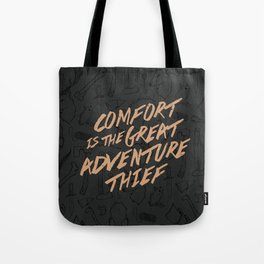 Comfort is the Great Adventure Thief Tote Bag