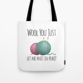 Wool You Just Let Me Knit In Peace Tote Bag