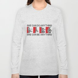 She Can Do Anything Long Sleeve T-shirt