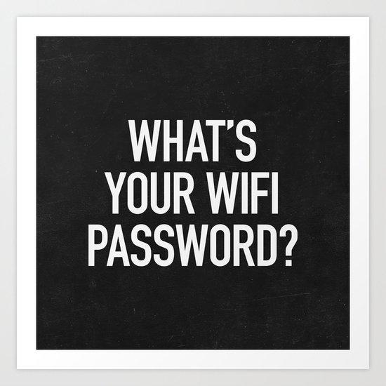 What's your wifi password? Art Print