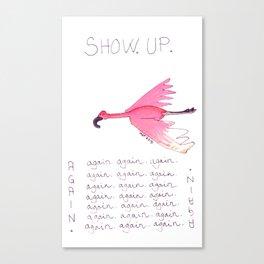 Show Up. Canvas Print
