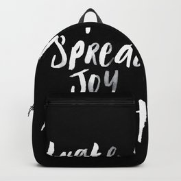 Wake up spread joy repeat fun quote in black Backpack