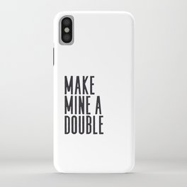 MAKE MINE A DOUBLE, Whiskey Quote,Home Bar Decor,Bar Poster,Bar Cart,Old School Print,Alcohol Sign,D iPhone Case