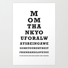 Mothers Day - Mom - Eye Test - Love you to the moon and back Art Print