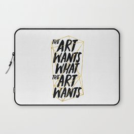 What The Art Wants Laptop Sleeve