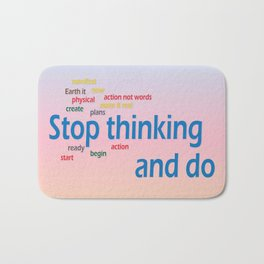 stop thinking and do Bath Mat