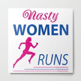 Nasty women runs Metal Print