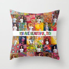You Are Beautiful, Too! (square) Throw Pillow