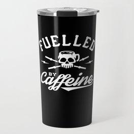 Fuelled By Caffeine Travel Mug