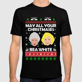 May All Your Christmases Bea White (Be White) Golden Girls T-shirt