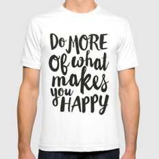 Do More Of What Makes You Happy White Mens Fitted Tee SMALL